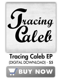 Tracing Caleb EP